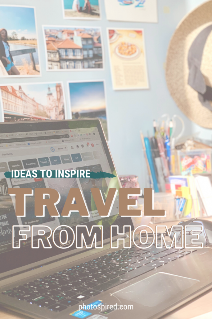 pinterst image for ideas to inspire travel from home